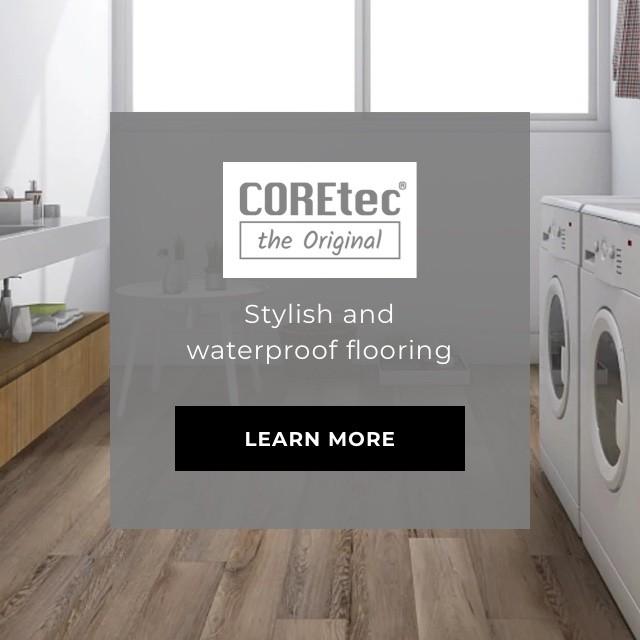 Coretec - Stylish and waterproof flooring